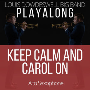 KEEP CALM AND CAROL ON - Alto Saxophone PlayAlong