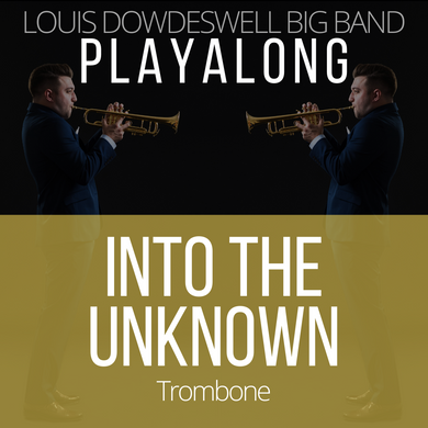 INTO THE UNKNOWN - Trombone PlayAlong