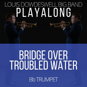 BRIDGE OVER TROUBLED WATER - Solo Trumpet PlayAlong