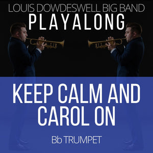 KEEP CALM AND CAROL ON - Solo Trumpet PlayAlong
