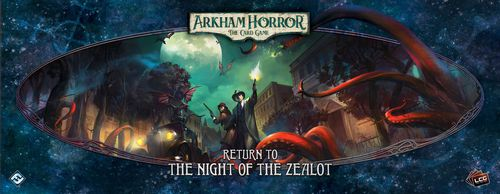 Arkham Horror LCG: Return of the Night Zealot Expansion