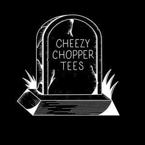 Cheezy Chopper Tees