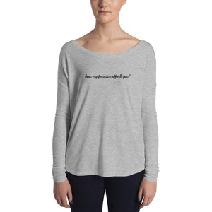 Does my Feminism Offend You? Ladies' Long Sleeve Tee-Konsnt-Times Up