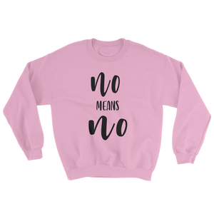No Means No - Sweatshirt-Sweatshirt-Konsnt-Times Up