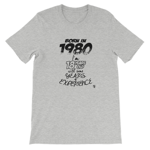 Born in the 1980........ T-Shirt