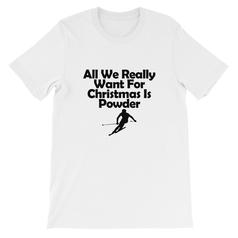 All We Really Want For Christmas....... T-Shirt