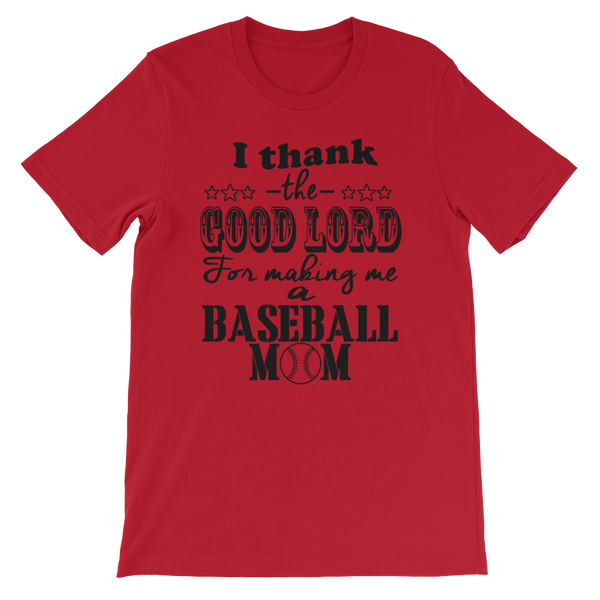 I Thank The Good Lord For Making Me A............ T-Shirt