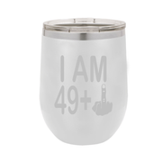 I Am 49 + Middle Finger - Polar Camel Wine Tumbler with Lid - 50th Birthday