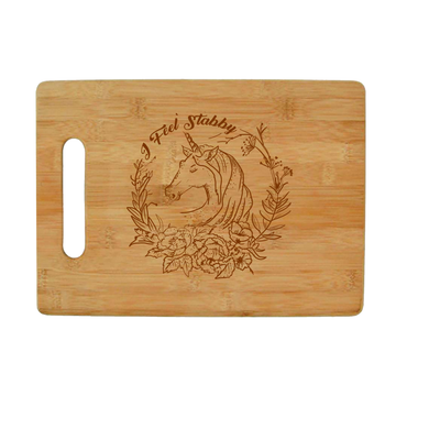 I Feel Stabby -  Unicorn Bamboo Cutting Board