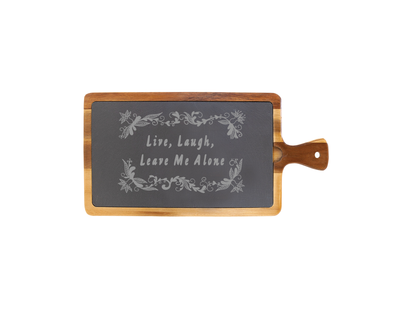 Live, Laugh, Leave Me Alone -Small Acacia Wood/Slate Server with Handle