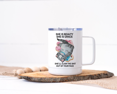 She is Beauty She is Grace, She'll Claw the Shit Out of Your Face - Cat Stainless Steel Travel Mug