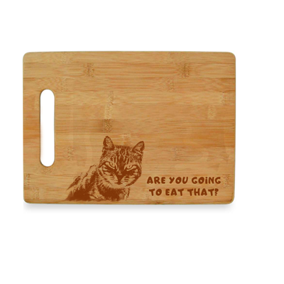 Are You Going to Eat That? Cat Bamboo Cutting Board