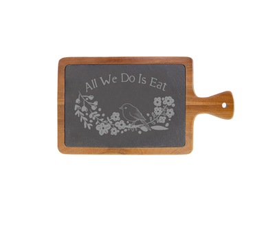 All We Do is Eat - Small Acacia Wood/Slate Server with Handle