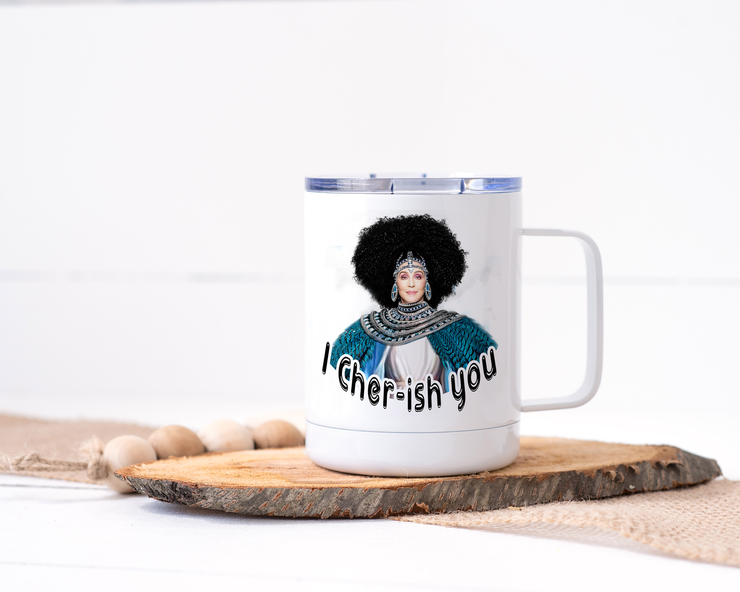 I Cher ish You - Stainless Steel Travel Mug
