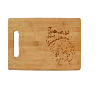 "Dolly Parton - Nine to Five Bamboo Cutting Board - ""Tumble Outta Bed & I Stumble to the Kitchen"""