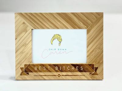 Best Bitches - Bamboo Photo Frame