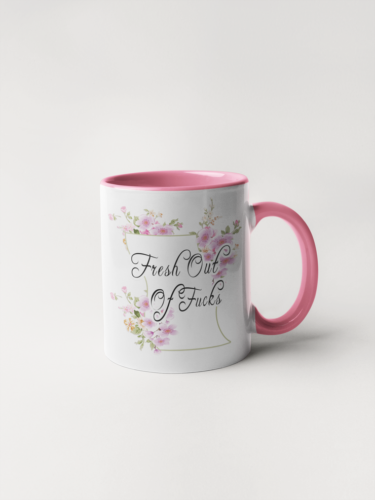 Fresh Out Of Fucks Mug - Floral Fancy and Delicate