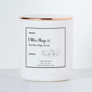 I Miss Hugs and One Night Stands - Luxe Scented Soy Candle