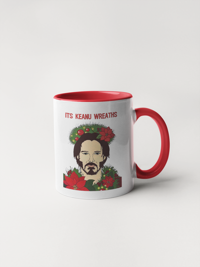 It's Keanu Wreaths - Keanu Reeves Christmas Mug