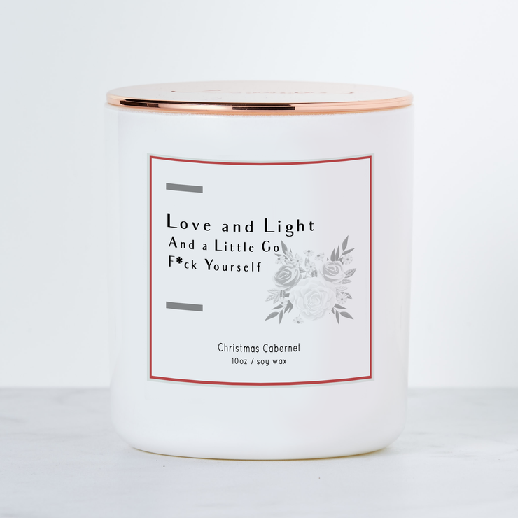 Love  and Light & A Little Go F*ck Yourself - Holiday Scented Soy Candle - Christmas Cabernet