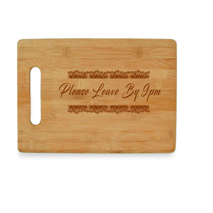 Please Leave by 9pm -  Bamboo Cutting Board
