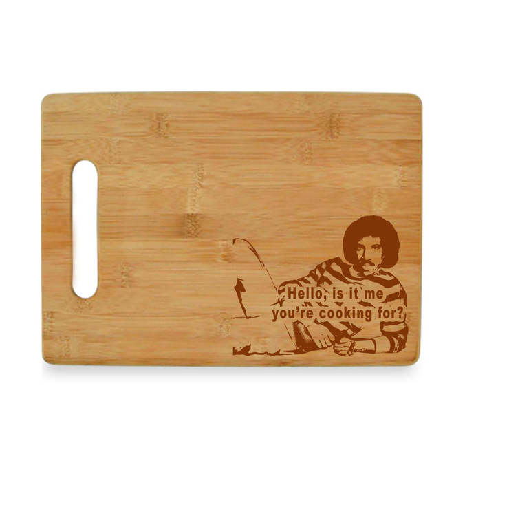 Lionel Richie - Hello, Is it Me You're Cooking For? Bamboo Cutting Board