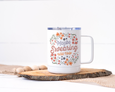 Maybe Swearing Will Help Stainless Steel Travel Mug - Floral Delicate and Fancy