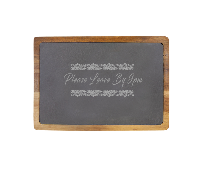 Please Leave by 9pm - 13 X 9 Acacia Wood/Slate Serving Board