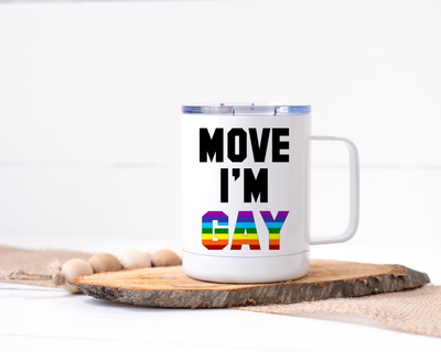 Move I'm Gay Stainless Steel Travel Mug