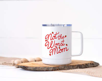 Not the Worst Mom - Stainless Steel Travel Mug