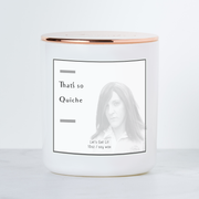 That's So Quiche -Ja'Mie - Luxe Scented Soy Candle - Warm Vanilla Sugar