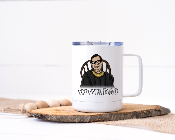 WWRBGD - What Would RBG Do? Ruth Bader Ginsberg Stainless Steel Travel Mug