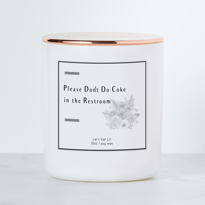 Please Don't Do Coke in the Restroom - Luxe Scented Soy Candle - Fresh Linen