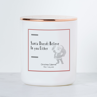 Santa Doesn't Believe in You Either - Holiday Scented Soy Candle - Christmas Cabernet
