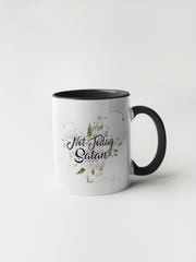 Not Today Satan Mug - Floral Delicate and Fancy