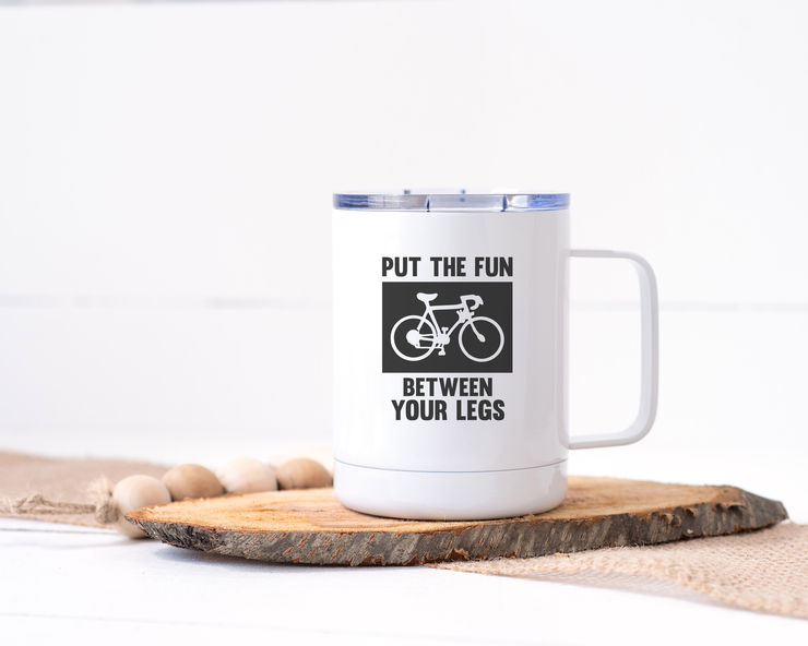Put the Fun Between Your Legs - Bike/Spin Stainless Steel Travel Mug