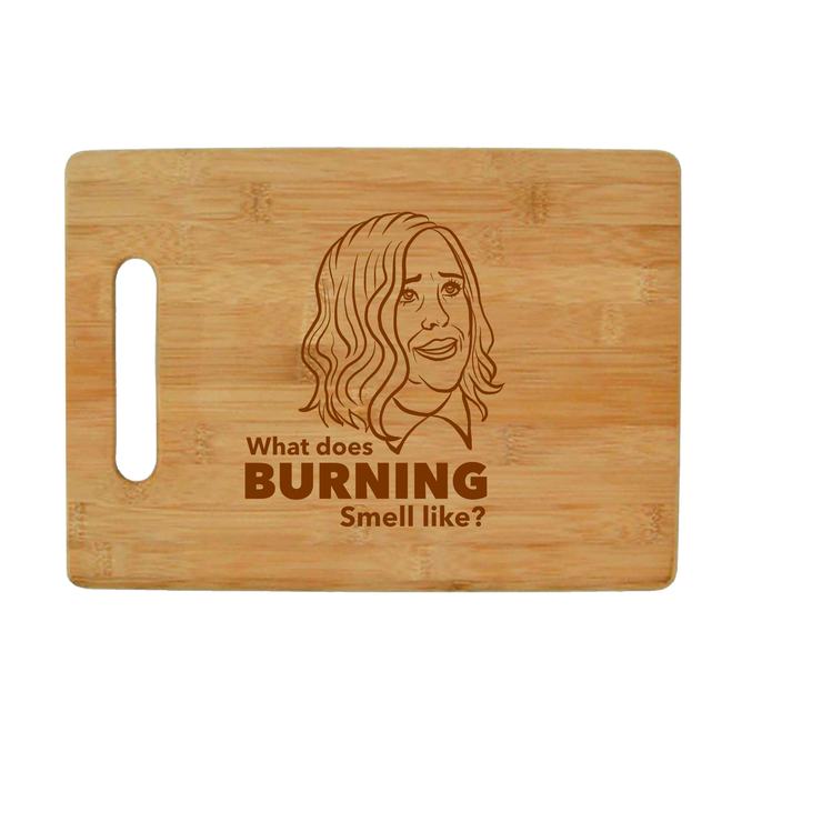Moira Rose What Does Burning Smell Like - Schitt's Creek Bamboo Cutting Board