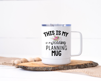This is My Wedding Planning Mug - Stainless Steel Travel Mug