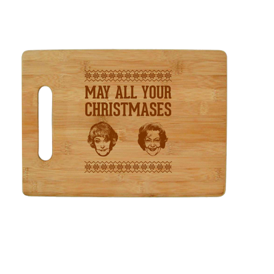 May All Your Christmases Bea White - Golden Girls Bamboo Cutting Board