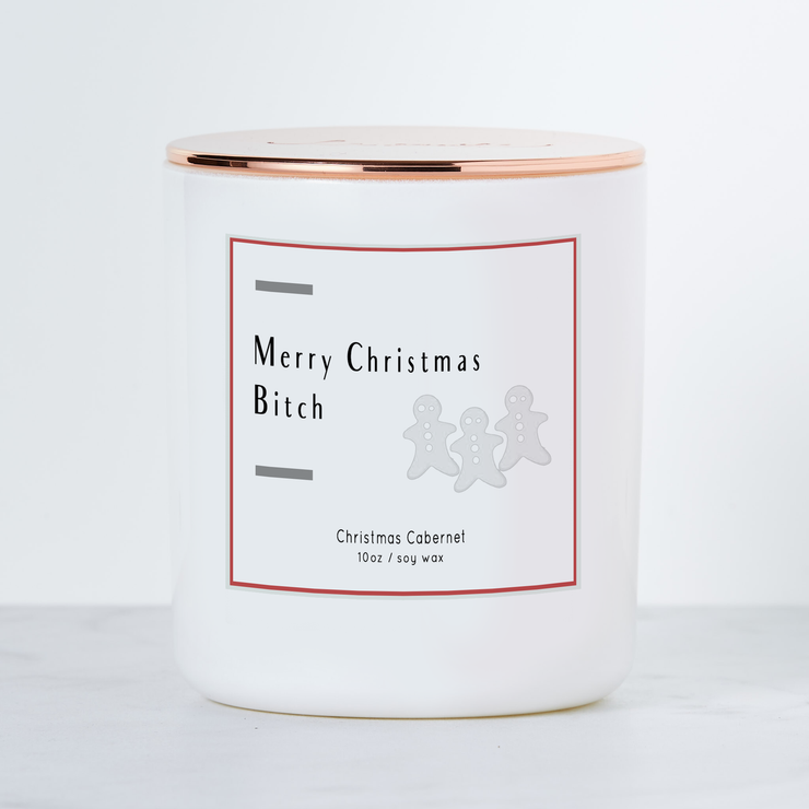 Merry Christmas Bitch - Holiday Scented Soy Candle - Christmas Cabernet