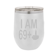 I Am 69 + Middle Finger - Polar Camel Wine Tumbler with Lid - 70th Birthday