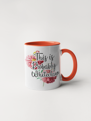 This is Probably Whiteclaw - Coffee Mug Adult Humor