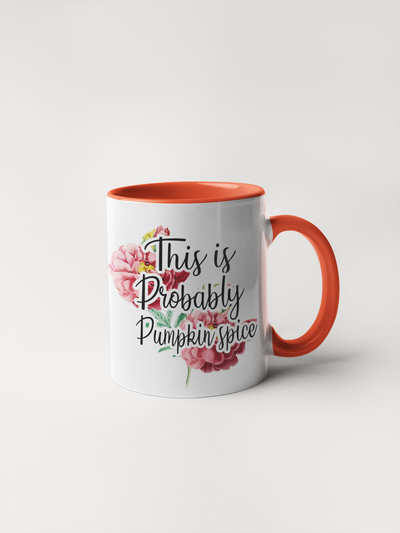 This is Probably Pumpkin Spice - Coffee Mug Adult Humor