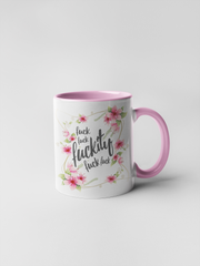 Fuck Fuck Fuckity Fuck Fuck Mug - Floral Delicate and Fancy
