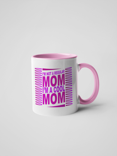 I'm Not a Regular Mom, I'm a Cool Mom - Mean Girls Mug