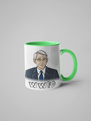 WWFD - What Would Fauci Do? Dr. Anthony Fauci Mug