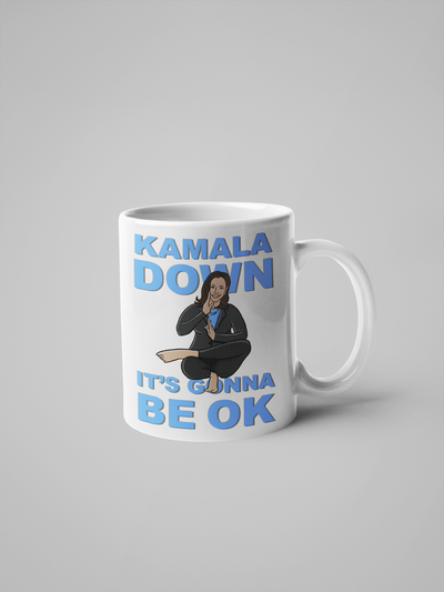 Kamala Down, It's Gonna Be OK - Biden/Harris 2020 Coffee Mug