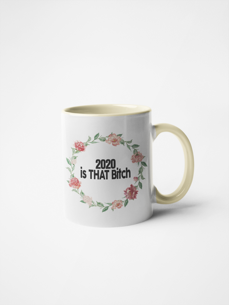 2020 is That Bitch Floral Coffee Mug