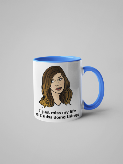 I Just Miss My Life & I Miss Doing Things - Alexis Schitt's Creek Coffee Mug