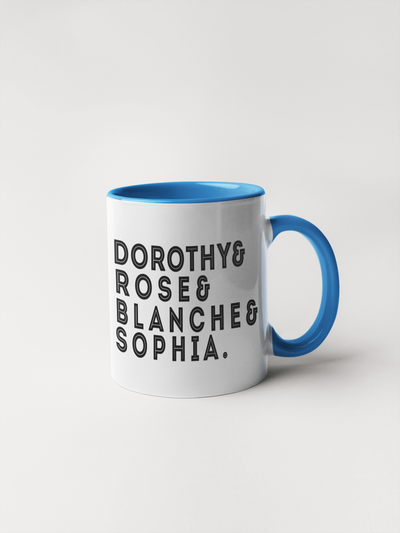 Dorothy & Rose & Blanche & Sophia - Golden Girls Mug